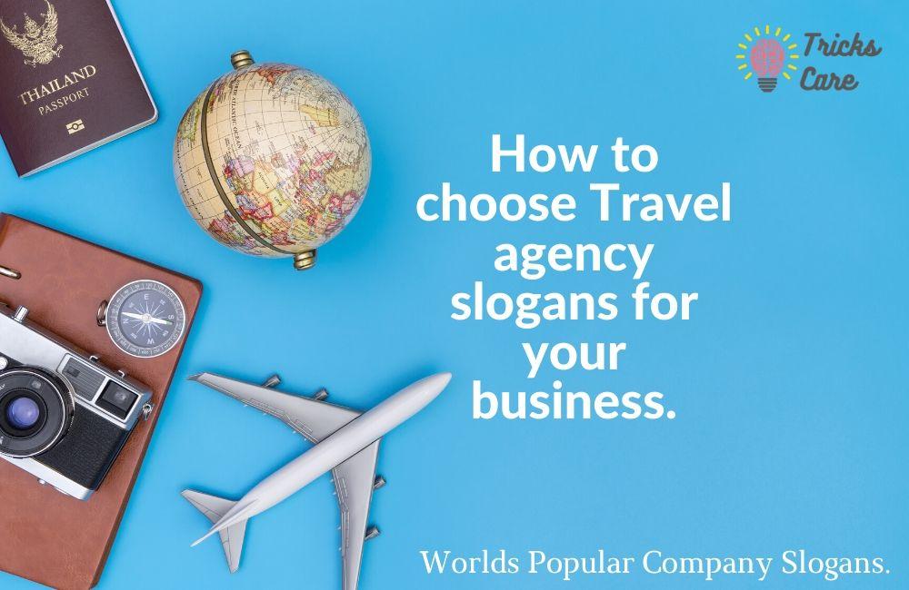 Catchy travel agency slogans | travel agency slogan