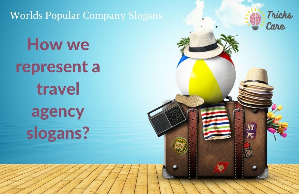 Catchy travel agency slogans | travel agency slogan | 421 Tour and Travel Agency Slogans & Tagline ideas.