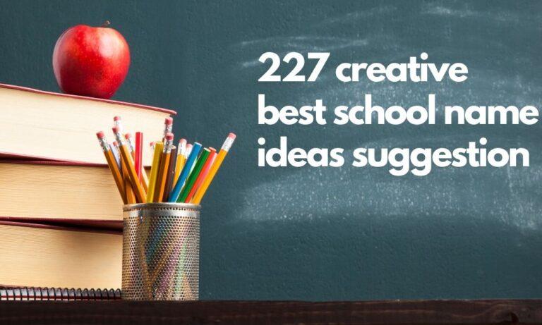 unique school name ideas | best school names list | creative school name ideas | best school name ideas | awesome school name ideas | school names list | private school names list | high school names list