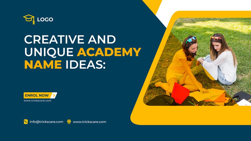 catchy academy name ideas | academy business name ideas |  catchy and attractive academy names ideas