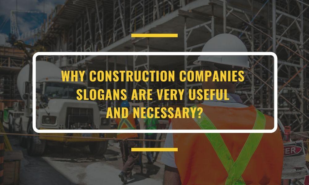 Construction company slogan | construction company slogans | slogans | catchy construction company slogans and tagline ideas | best construction slogans