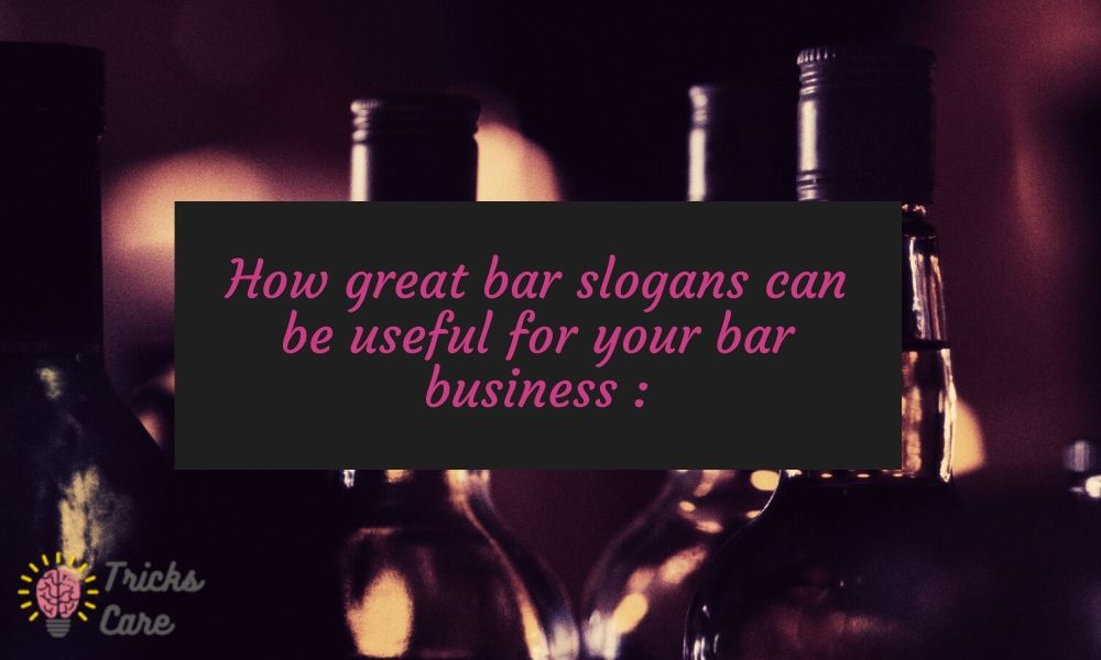 great bar slogans ideas | best bar slogan ideas | best bar slogans ideas | bar taglines ideas | bar slogans