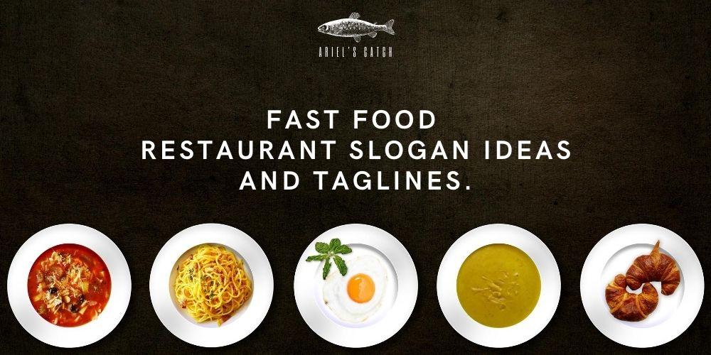 fast food restaurant slogan ideas