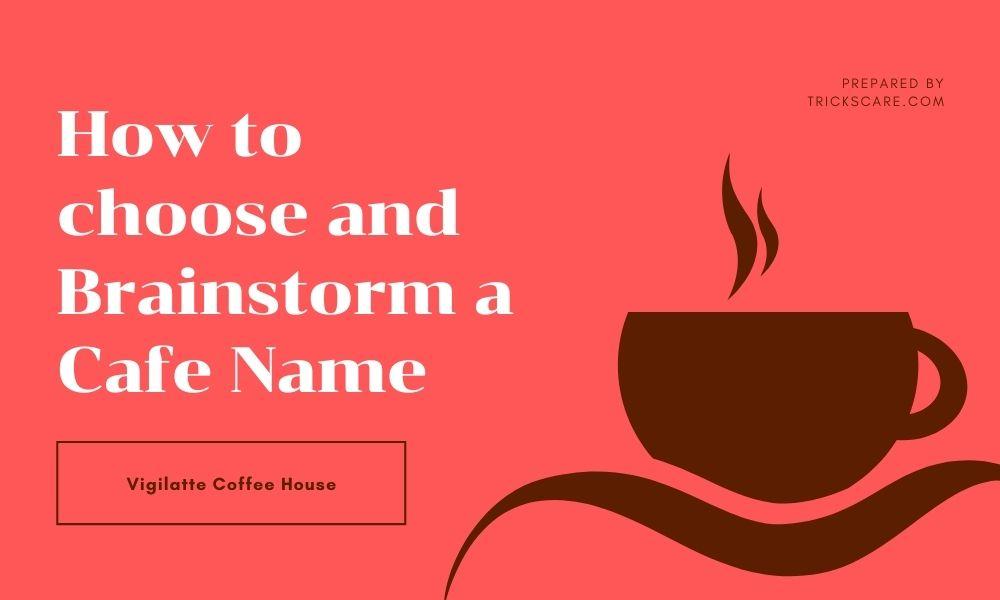 how to brainstorm coffee shop name idea ?
