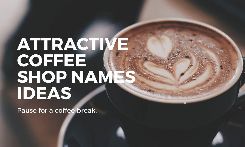 unique coffee shop names ideas