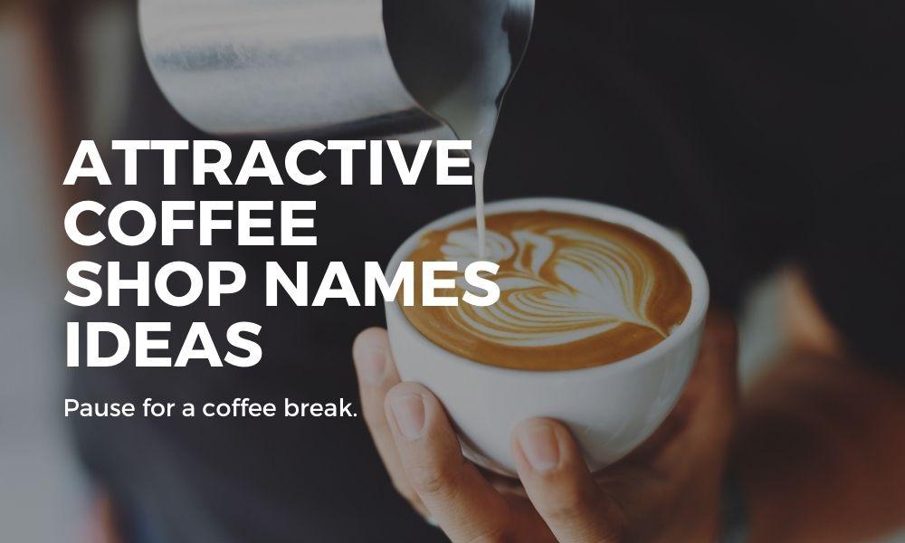 attractive coffee shop names