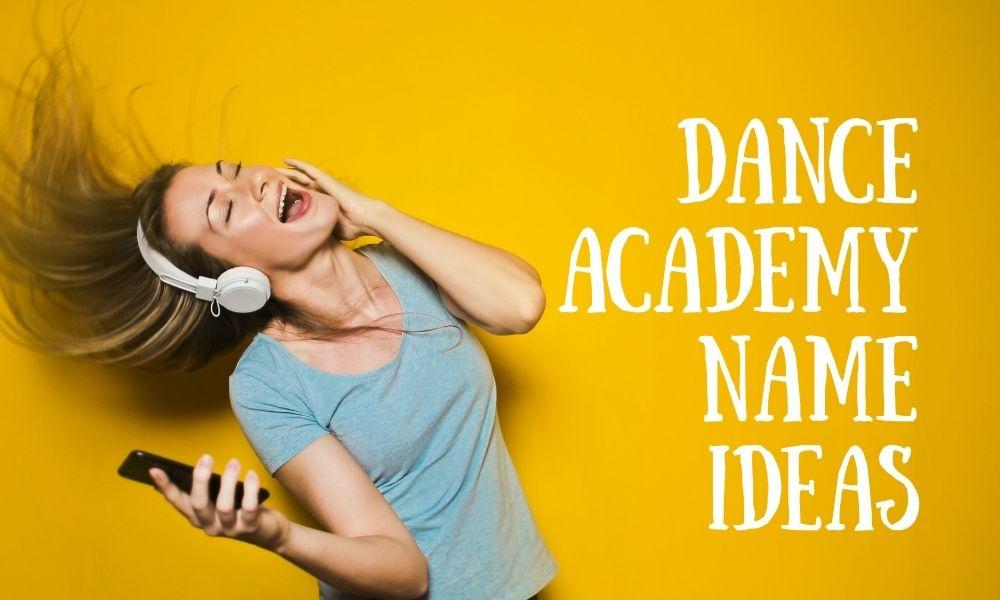 Dance academy name ideas