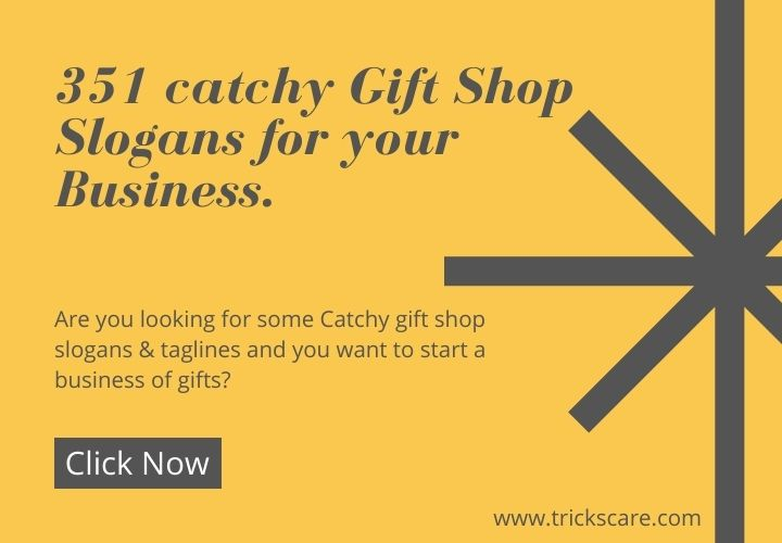 351 catchy Gift Shop Slogans for your Business.